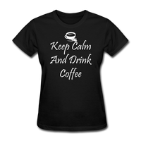 Keep Calm And Drink Coffee (White) - black