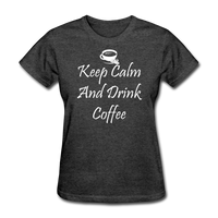 Keep Calm And Drink Coffee (White) - heather black