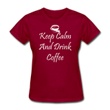 Keep Calm And Drink Coffee (White) - dark red