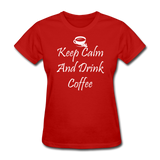 Keep Calm And Drink Coffee (White) - red