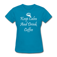 Keep Calm And Drink Coffee (White) - turquoise