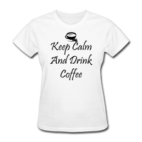 Keep Calm And Drink Coffee - white