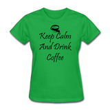 Keep Calm And Drink Coffee - bright green