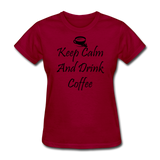Keep Calm And Drink Coffee - dark red