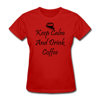 Keep Calm And Drink Coffee - red