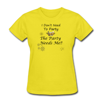 I Don't Need To Party - yellow