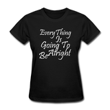 Everything Is Going To Be Alright (White) - black