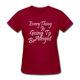 Everything Is Going To Be Alright (White) - dark red