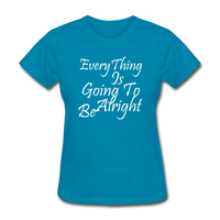 Everything Is Going To Be Alright (White) - turquoise