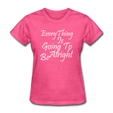 Everything Is Going To Be Alright (White) - heather pink