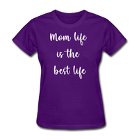 Mom Life Is The Best Life - purple