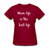 Mom Life Is The Best Life - dark red