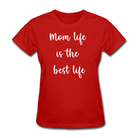 Mom Life Is The Best Life - red