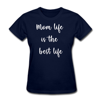 Mom Life Is The Best Life - navy