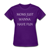 Moms Just Want To Have Fun (White) - purple