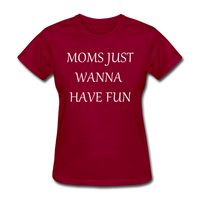 Moms Just Want To Have Fun (White) - dark red