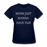 Moms Just Want To Have Fun (White) - navy