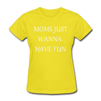Moms Just Want To Have Fun (White) - yellow