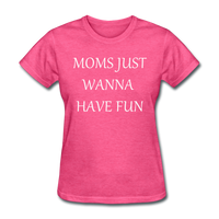 Moms Just Want To Have Fun (White) - heather pink