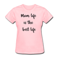 Mom Life Is The Best Life - pink