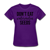 Don;t Eat Watermelon Seeds - purple