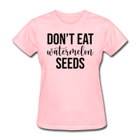 Don;t Eat Watermelon Seeds - pink