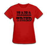 Mama Tried - red