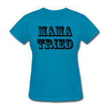 Mama Tried - turquoise
