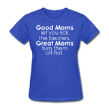 Good Moms, Great Moms - royal blue