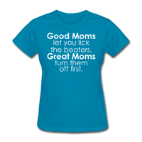 Good Moms, Great Moms - turquoise