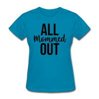 All Mommed Out - Mamacita's Shirts