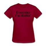 Everyday I'm Hustlin' - dark red