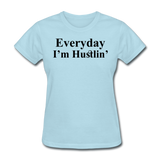 Everyday I'm Hustlin' - powder blue