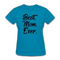 Best Mom Ever - Mamacita's Shirts