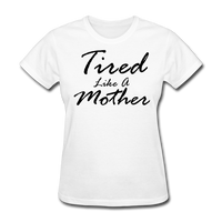 Tired Like A Mother - white