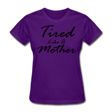 Tired Like A Mother - purple