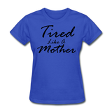 Tired Like A Mother - royal blue