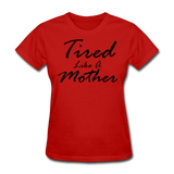 Tired Like A Mother - red