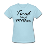 Tired Like A Mother - powder blue