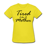 Tired Like A Mother - yellow