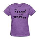 Tired Like A Mother - purple heather