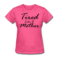 Tired Like A Mother - heather pink
