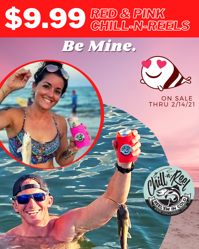 Chill-N-Reel Valentines Day Sale 2021