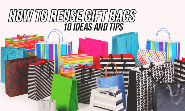 How To Reuse Gift Bags 10 Ideas And Tips