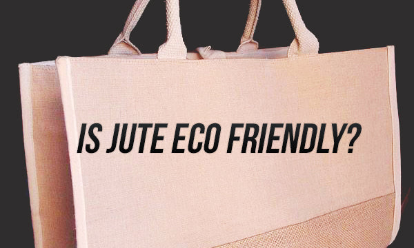 is jute eco friendly