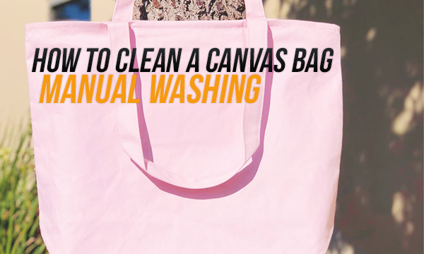 how to clean canvas bag manual washing