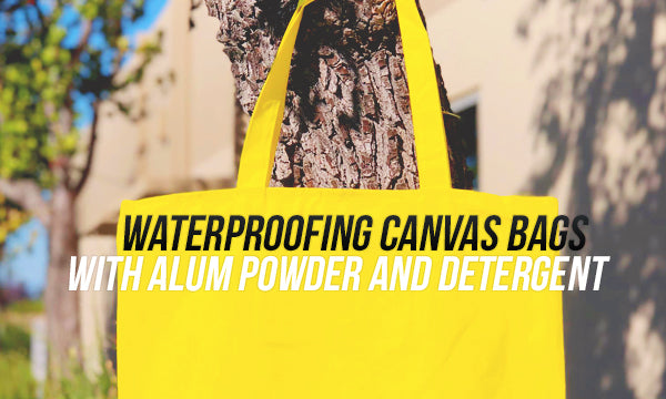waterproofing canvas bags with alum powder and detergent