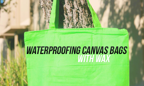 How to Waterproof Canvas Bags – An Easy Guide 32938e81e8264