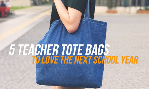 Top 5 Teacher Tote Bags You Will Love for the Next School Year 5e2913f765a21