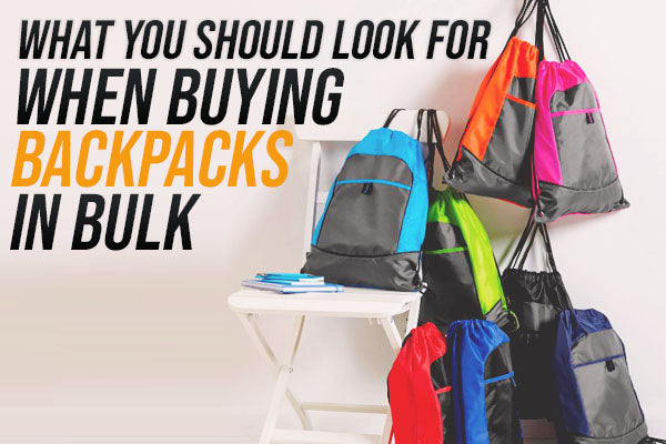 what to look for when buying backpacks in bulk